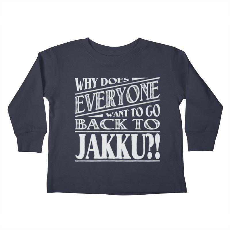 Back To Jakku Kids Toddler Longsleeve T-Shirt by nrdshirt's Shop