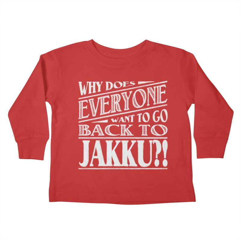 Back To Jakku Kids Toddler Longsleeve T-Shirt by nrdshirt's Shop