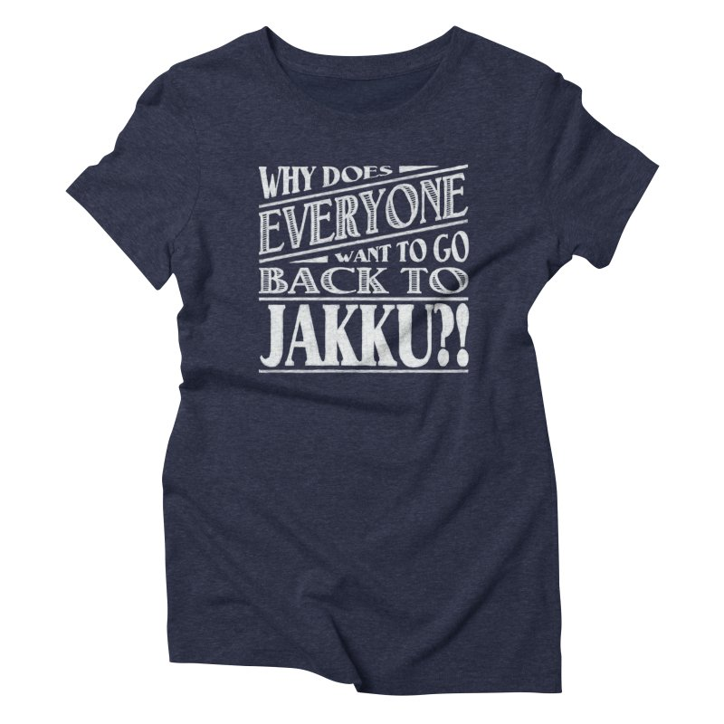 Back To Jakku   by nrdshirt's Shop