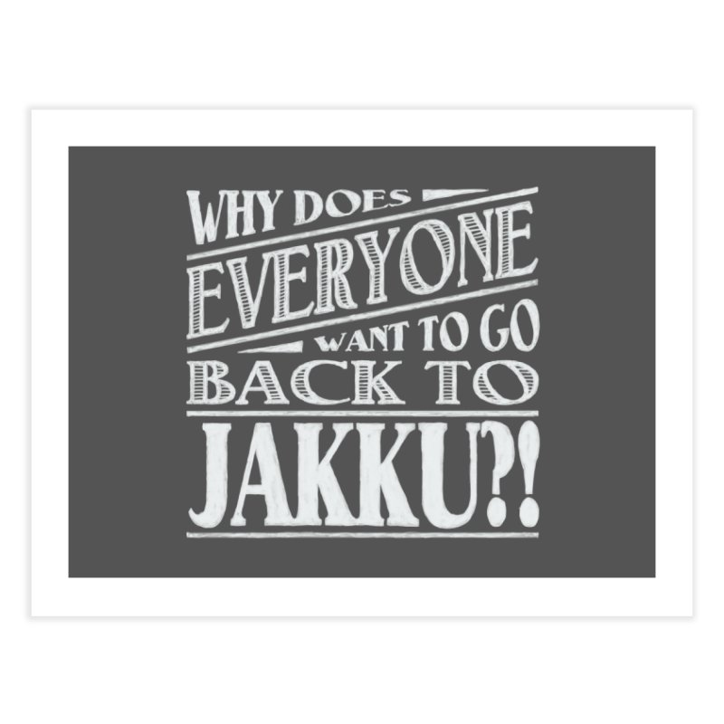 Back To Jakku Home Fine Art Print by nrdshirt's Shop
