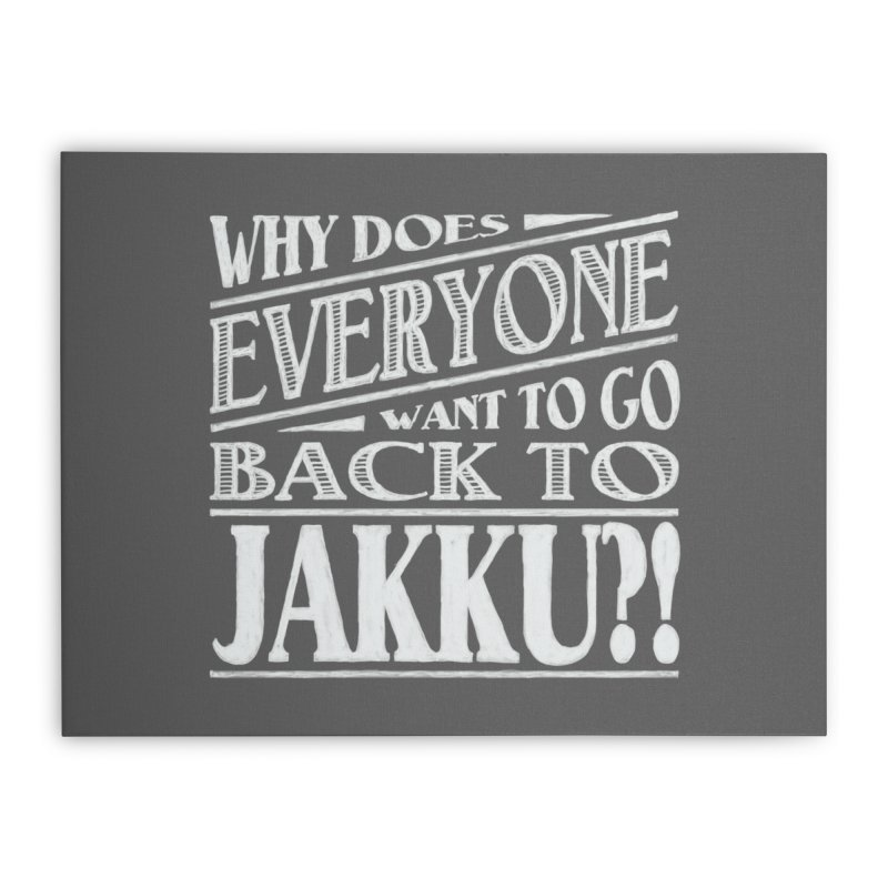 Back To Jakku Home Stretched Canvas by nrdshirt's Shop