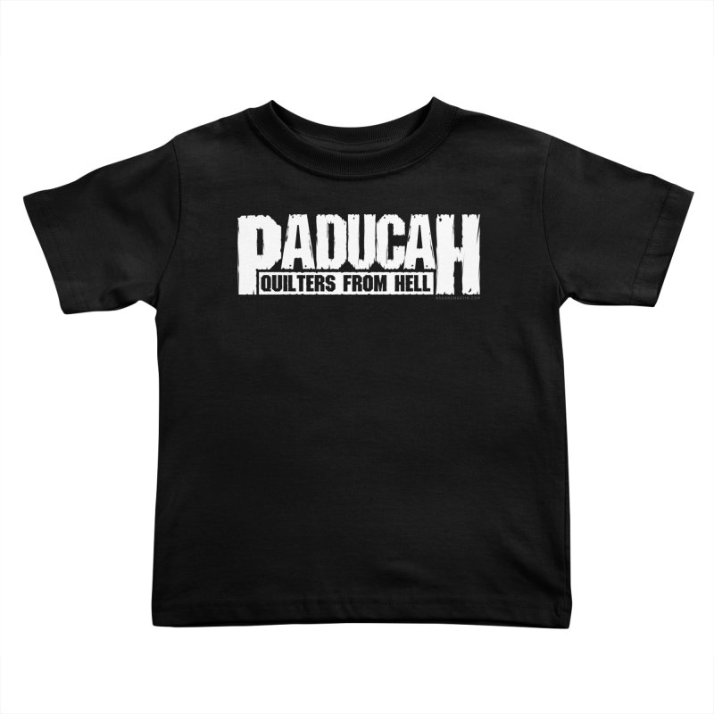 Paducah - Quilters From Hell Kids Toddler T-Shirt by N. Shane Martin's Fresh Prints