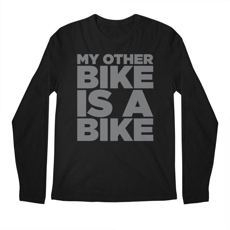 My Other Bike Is A Bike Men's Longsleeve T-Shirt by nshanemartin's Artist Shop
