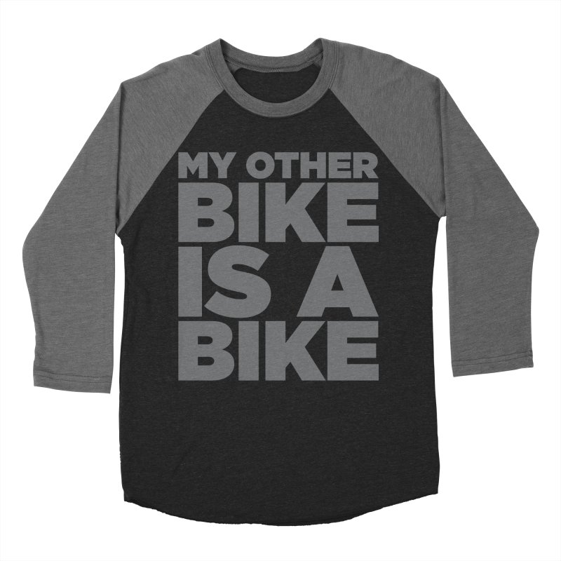 My Other Bike Is A Bike Men's Baseball Triblend Longsleeve T-Shirt by nshanemartin's Artist Shop