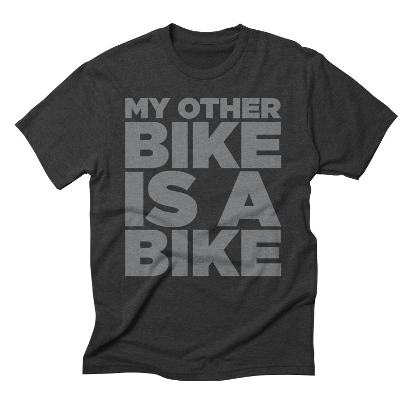 My Other Bike Is A Bike Men's Triblend T-shirt by nshanemartin's Artist Shop