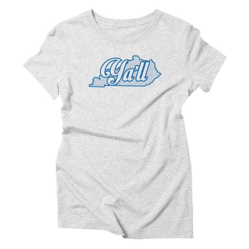 Kentucky Ya'll 1 Women's Triblend T-Shirt by nshanemartin's Artist Shop