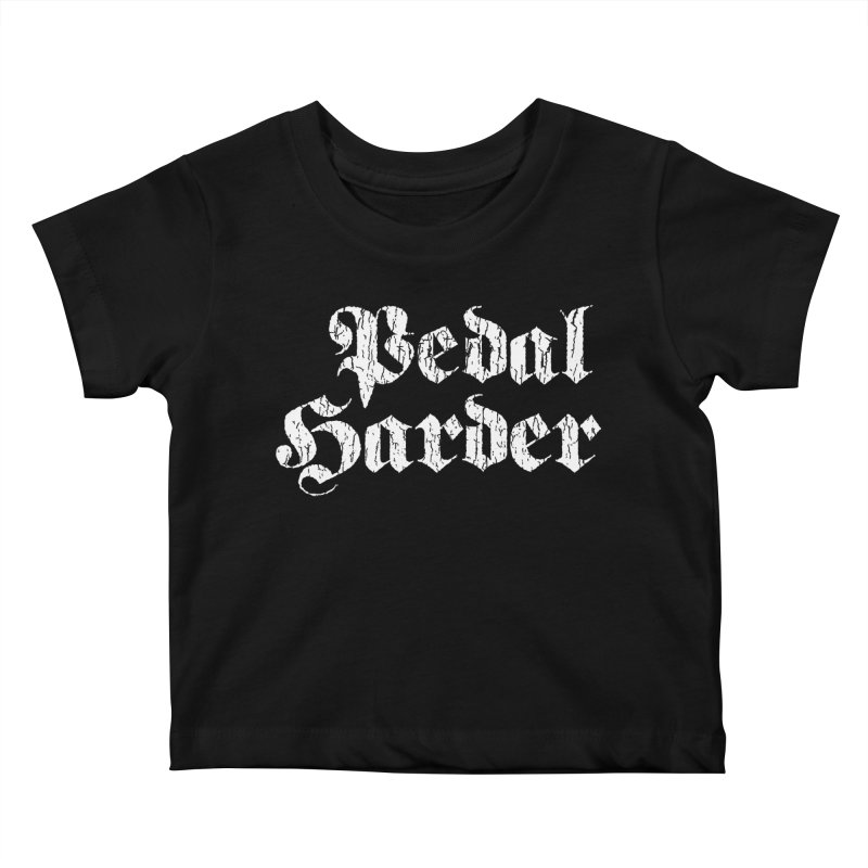 Pedal Harder Kids Baby T-Shirt by nshanemartin's Artist Shop