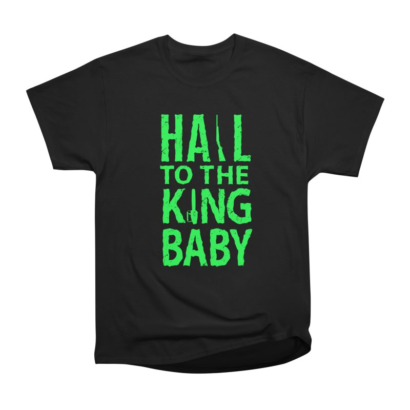 Hail To The King Women's Classic Unisex T-Shirt by Numb Skull