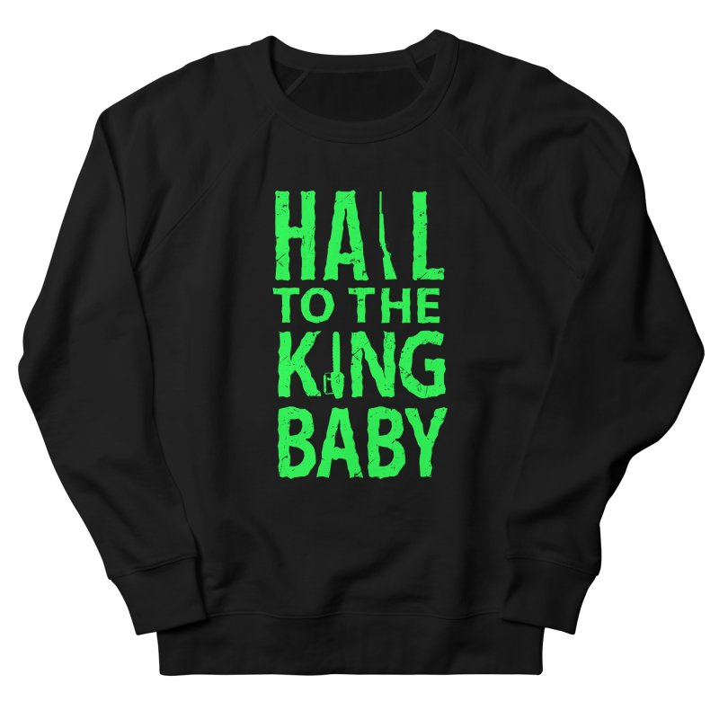Hail To The King Men's Sweatshirt by Numb Skull