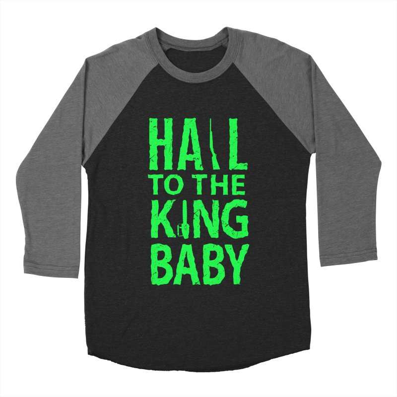 Hail To The King Men's Baseball Triblend T-Shirt by Numb Skull