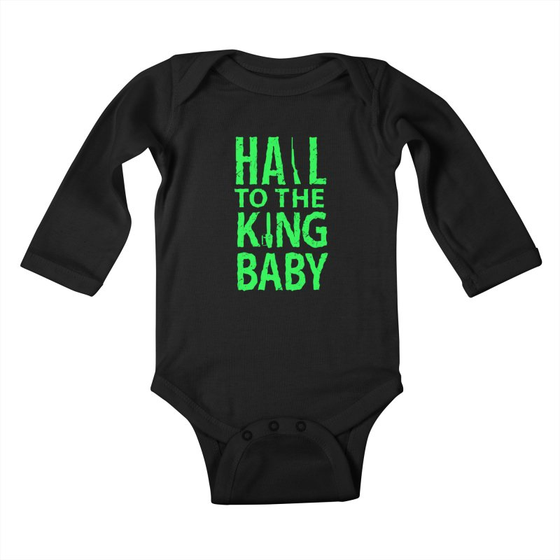 Hail To The King Kids Baby Longsleeve Bodysuit by Numb Skull