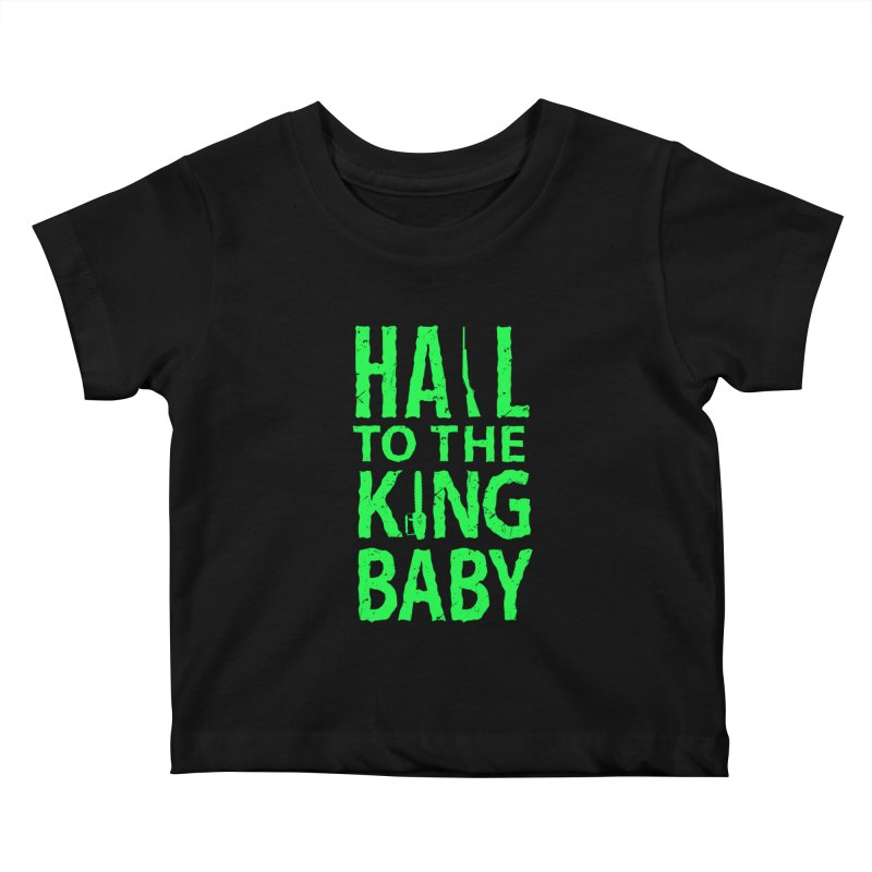 Hail To The King Kids Baby T-Shirt by Numb Skull