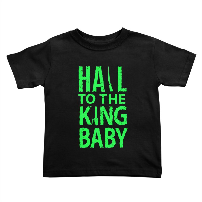 Hail To The King Kids Toddler T-Shirt by Numb Skull