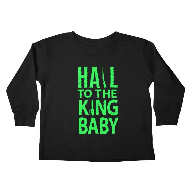 Hail To The King Kids Toddler Longsleeve T-Shirt by Numb Skull