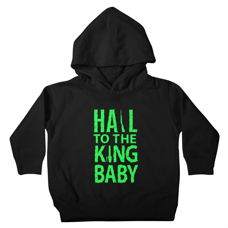 Hail To The King Kids Toddler Pullover Hoody by Numb Skull