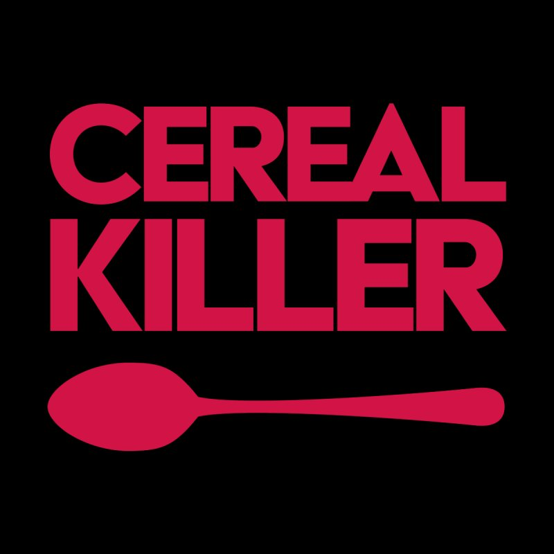 Cereal Killer None  by Numb Skull