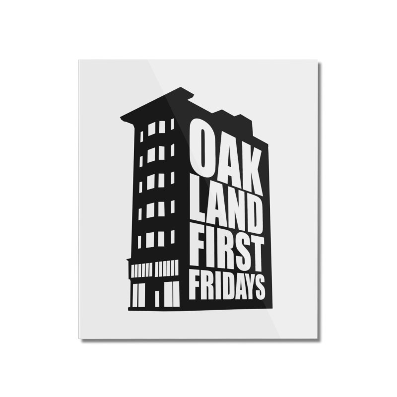 Oakland First Fridays (Building Logo Blk) Home Mounted Acrylic Print by Oakland First Fridays Store