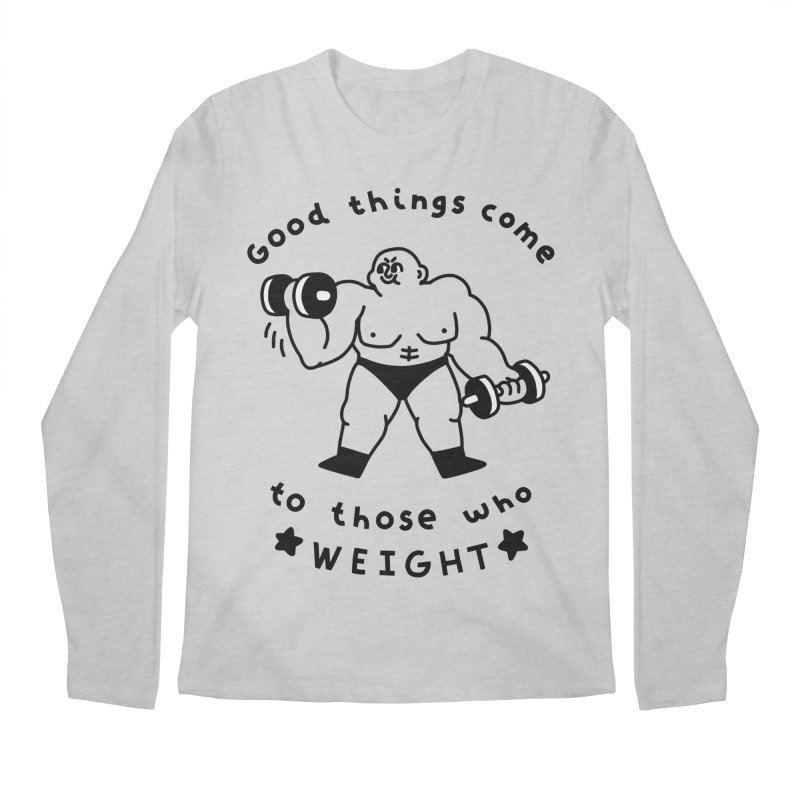 Good Things Come to Those Who Weight Men's Longsleeve T-Shirt by obinsun