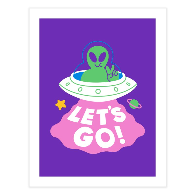 LET'S GO UFO Home Fine Art Print by obinsun