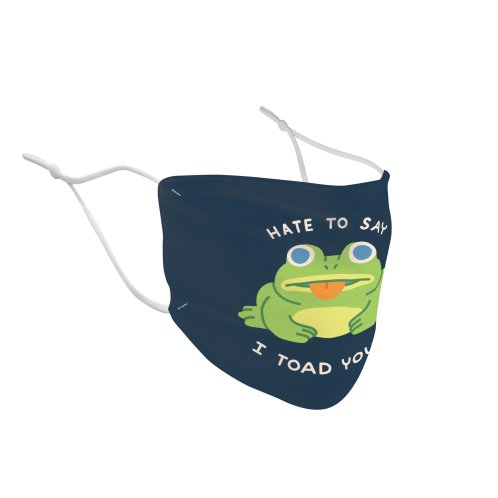 image for HATE TO SAY I TOAD YOU SO