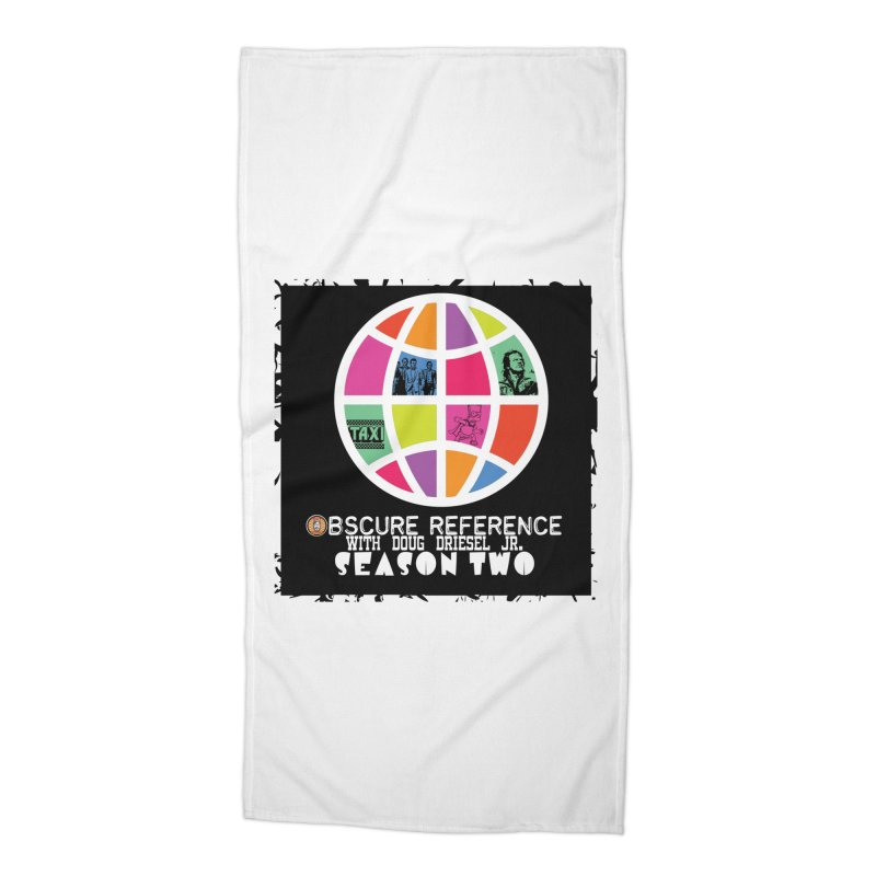 Season Two Non-Shirt Accessories Beach Towel by obscurereferencepodcast's Artist Shop