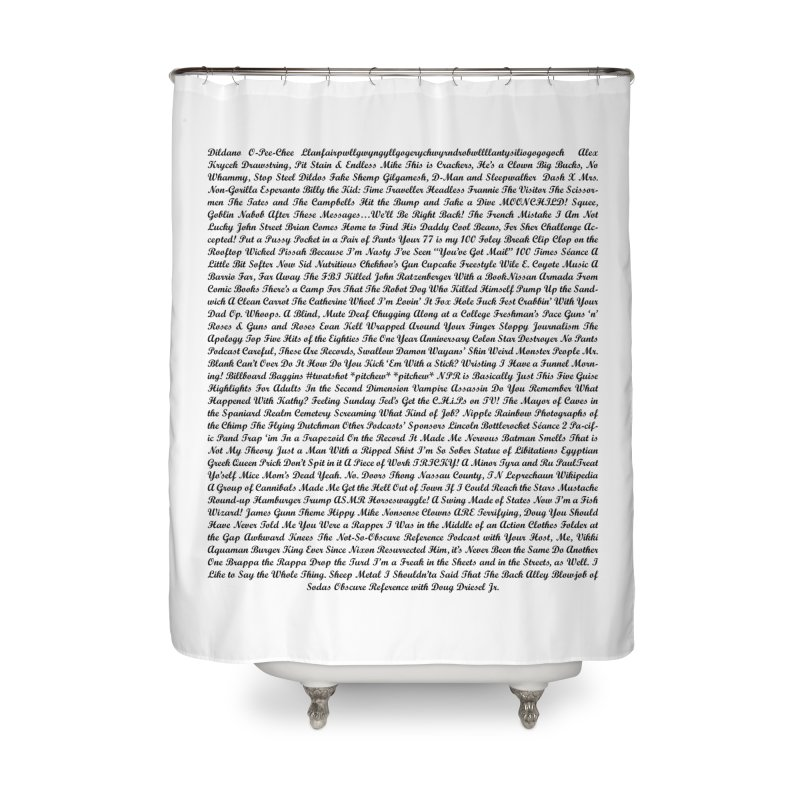 Episode Titles Home Shower Curtain by obscurereferencepodcast's Artist Shop