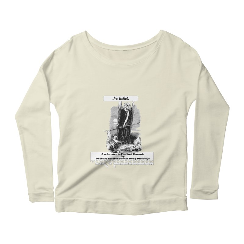 No Ticket Women's Longsleeve Scoopneck  by obscurereferencepodcast's Artist Shop