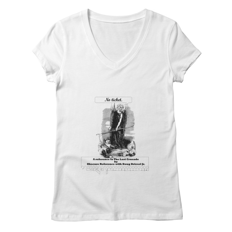 No Ticket Women's V-Neck by obscurereferencepodcast's Artist Shop
