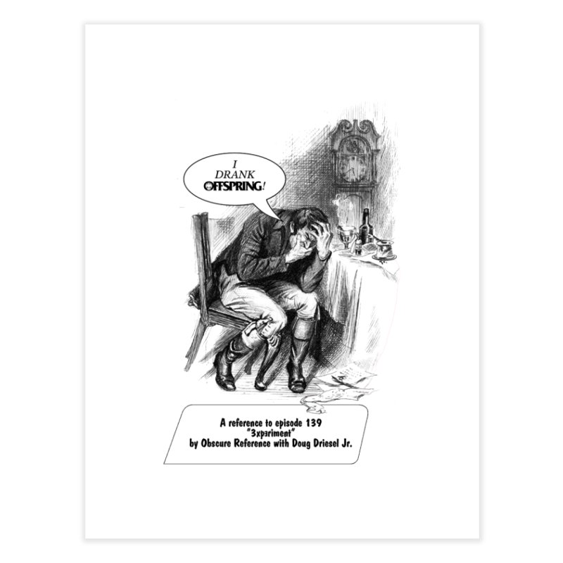 """Episode 139 """"Offspring"""" Home Fine Art Print by obscurereferencepodcast's Artist Shop"""