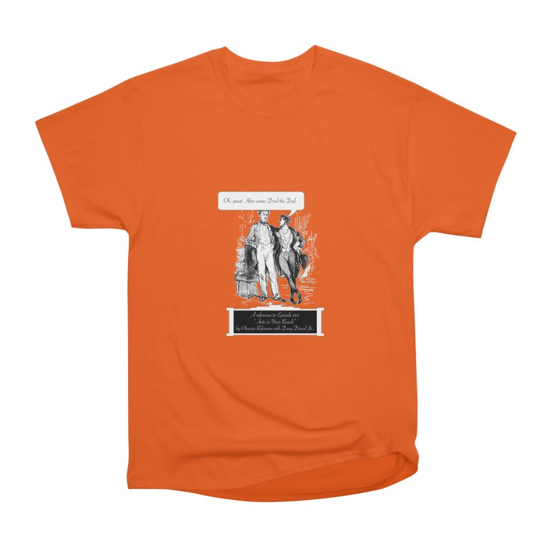 """Episode 140 """"Drud"""" Women's Classic Unisex T-Shirt by obscurereferencepodcast's Artist Shop"""