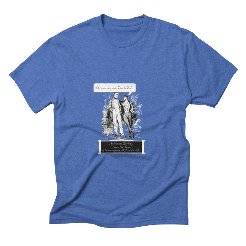 "Episode 140 ""Drud"" Men's Triblend T-Shirt by obscurereferencepodcast's Artist Shop"