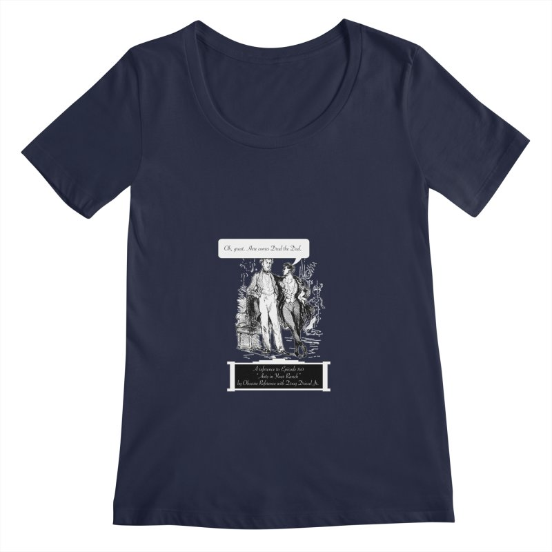 """Episode 140 """"Drud"""" Women's Scoopneck by obscurereferencepodcast's Artist Shop"""