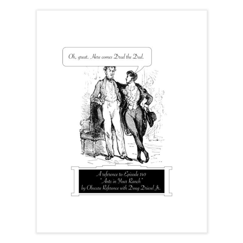"Episode 140 ""Drud"" Home Fine Art Print by obscurereferencepodcast's Artist Shop"