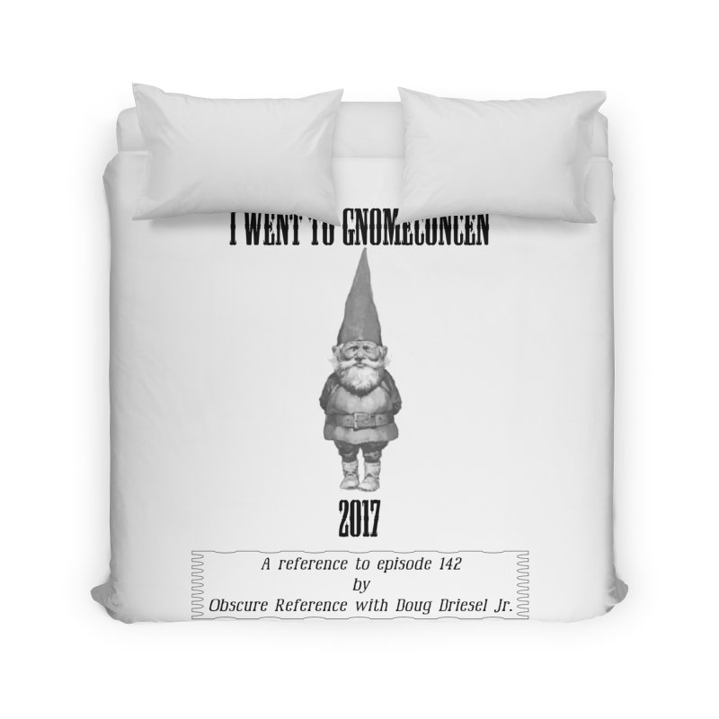 GnomeConCen Home Duvet by obscurereferencepodcast's Artist Shop