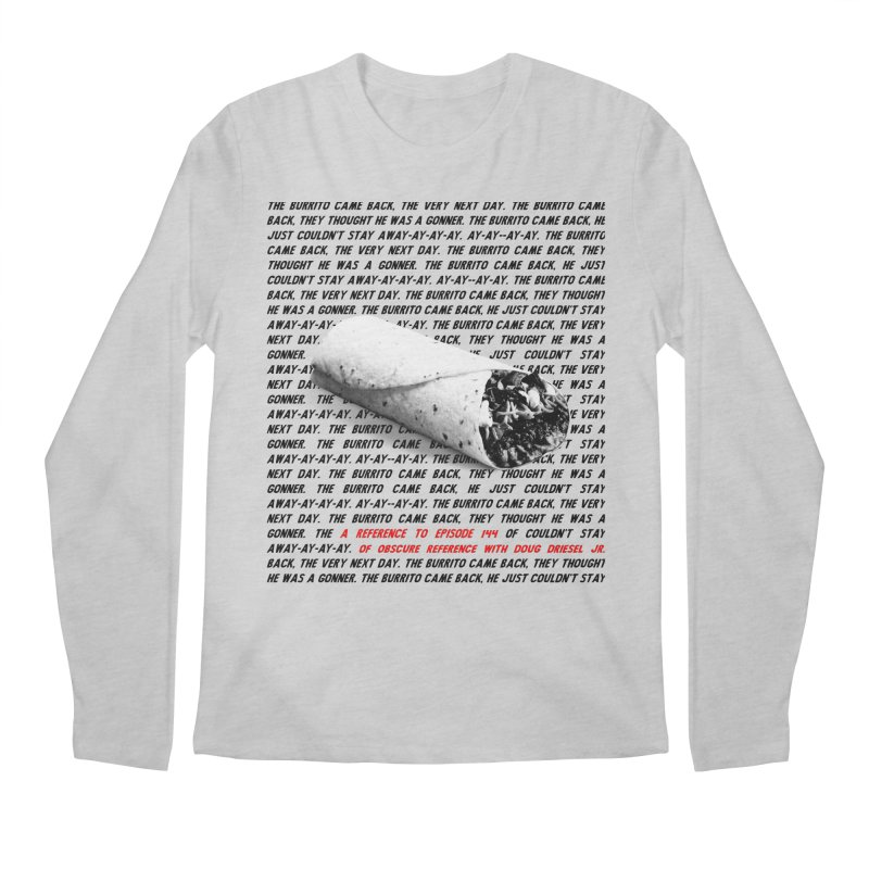 Episode 144 Burrito Shirt Men's Longsleeve T-Shirt by obscurereferencepodcast's Artist Shop