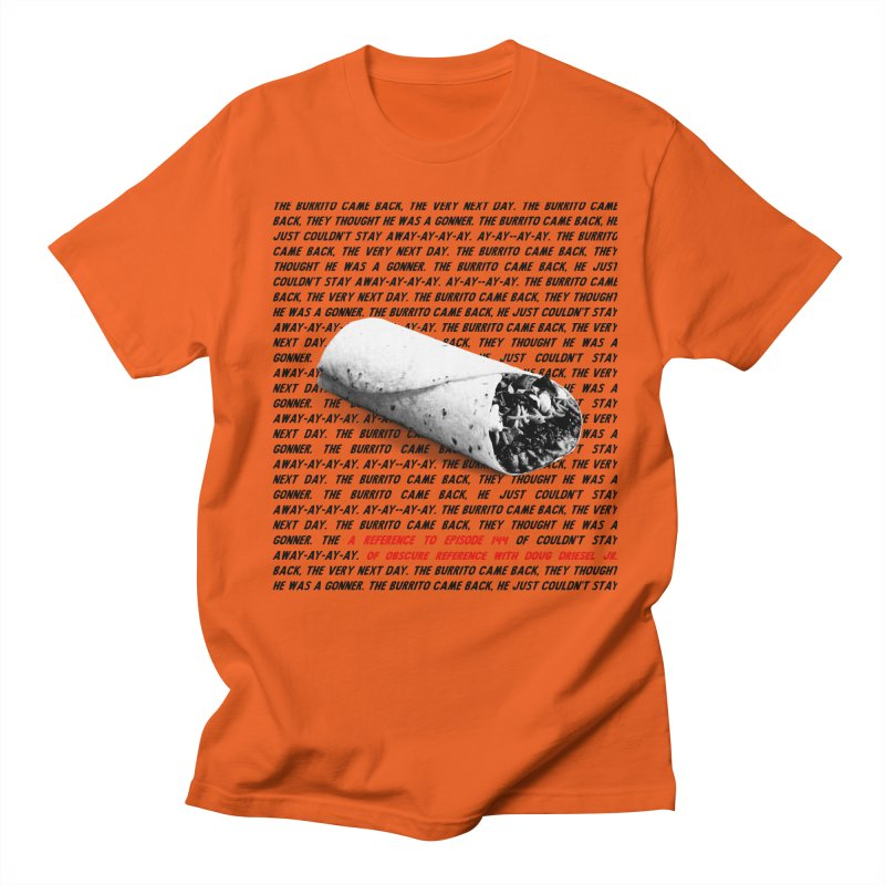 Episode 144 Burrito Shirt Men's T-Shirt by obscurereferencepodcast's Artist Shop