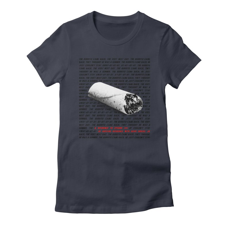 Episode 144 Burrito Shirt Women's Fitted T-Shirt by obscurereferencepodcast's Artist Shop