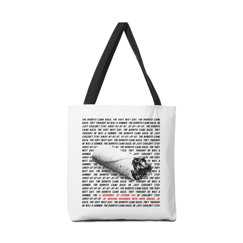 Episode 144 Burrito Shirt Accessories Bag by obscurereferencepodcast's Artist Shop