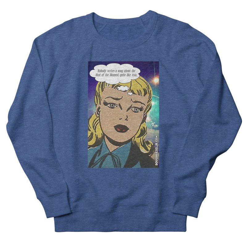 Heat of the Moment Women's Sweatshirt by obscurereferencepodcast's Artist Shop