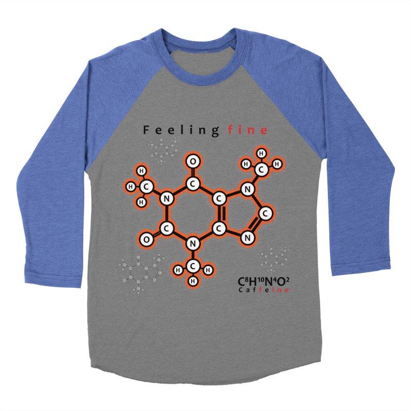 Caffeine - Feeling fine Women's Baseball Triblend T-Shirt by Oceanrunner's Artist Shop