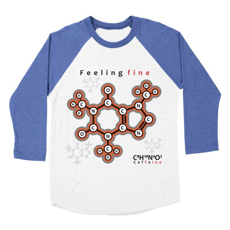 Caffeine - Feeling fine Men's Baseball Triblend T-Shirt by Oceanrunner's Artist Shop