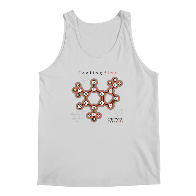 Caffeine - Feeling fine Men's Tank by Oceanrunner's Artist Shop