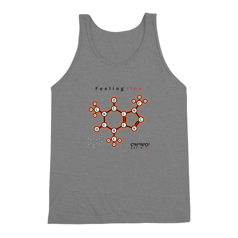 Caffeine - Feeling fine Men's Triblend Tank by Oceanrunner's Artist Shop