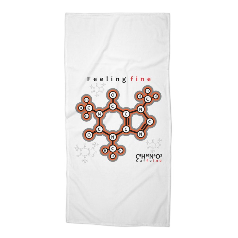 Caffeine - Feeling fine Accessories Beach Towel by Oceanrunner's Artist Shop