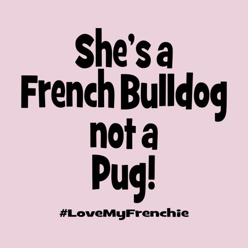 She's a French Bulldog by Oceanrunner's Artist Shop