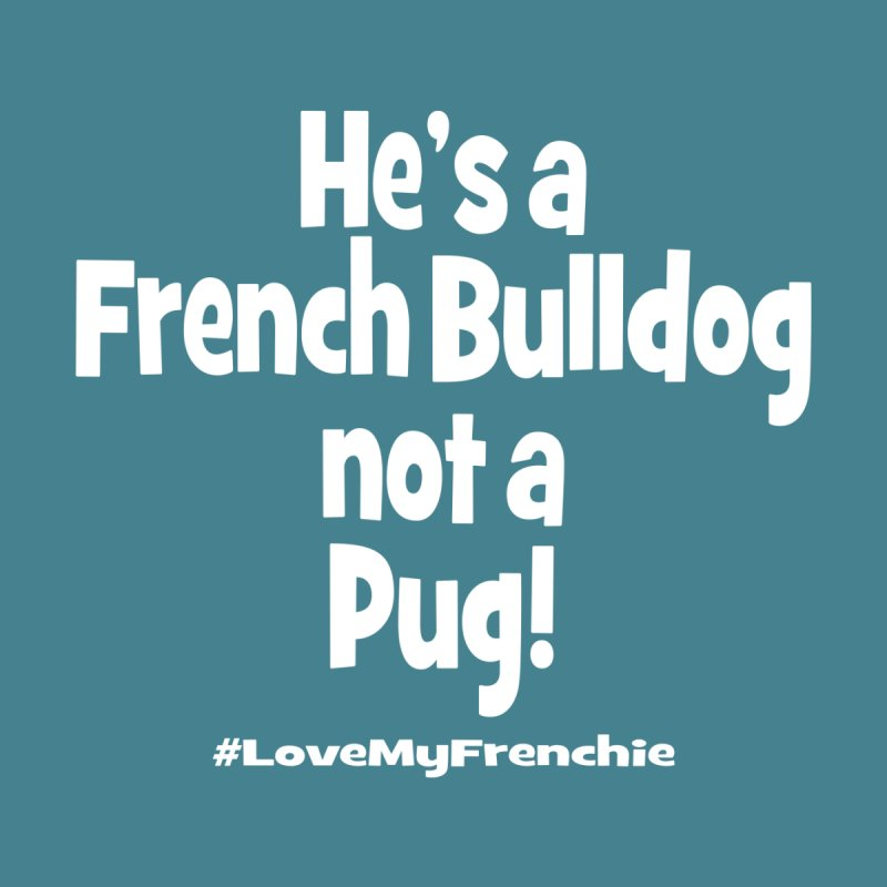 He's a Frenchie! by Oceanrunner's Artist Shop