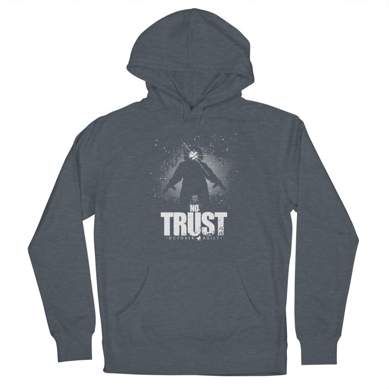 No Trust Women's Pullover Hoody by octoberbuilt's Artist Shop