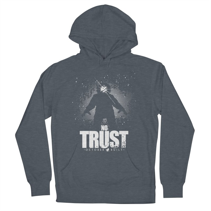 No Trust Women's French Terry Pullover Hoody by octoberbuilt's Artist Shop