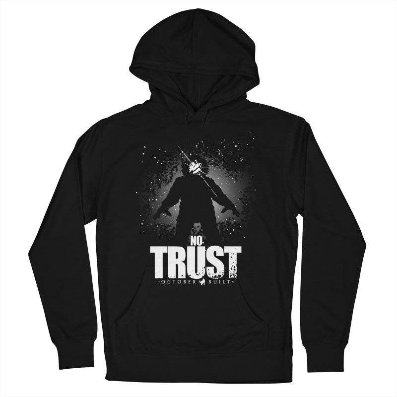 No Trust Men's French Terry Pullover Hoody by octoberbuilt's Artist Shop