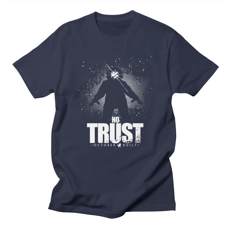 No Trust Men's Regular T-Shirt by octoberbuilt's Artist Shop